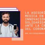 La Asesoría medica en linea es Innovación y Solidaridad ante la crisis del Coronavirus
